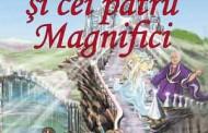 """Se lanseaza cartea """"Magicianul şi cei patru magnifici"""" scrisă de Mihai Gheorghe"""