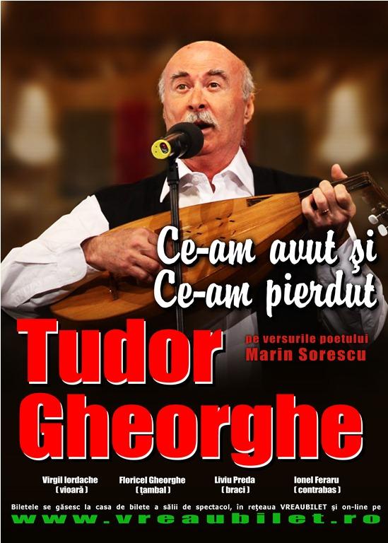 "Un nou spectacol Tudor Gheorghe – ""Ce-am avut si ce-am pierdut"""