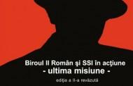 """Lansarea cărţii """"Biroul II Român şi SSI în acţiune – Ultima Misiune"""" la Bucuresti"""