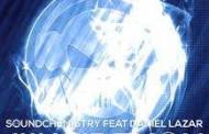 Daniel Lazar lanseaza primul single alaturi de Sound Chemistry