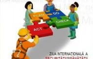 Ziua internaţională a securităţii şi sănatăţii în muncă
