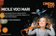 """Cinema City caută """"Micile Voci Mari"""""""