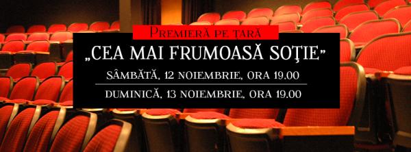 """Teatrul de Stat Constanta:  Premiera """"Cea mai frumoasă soţie"""""""