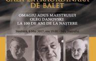 Gală extraordinară de balet: Omagiu adus Maestrului Oleg Danovski