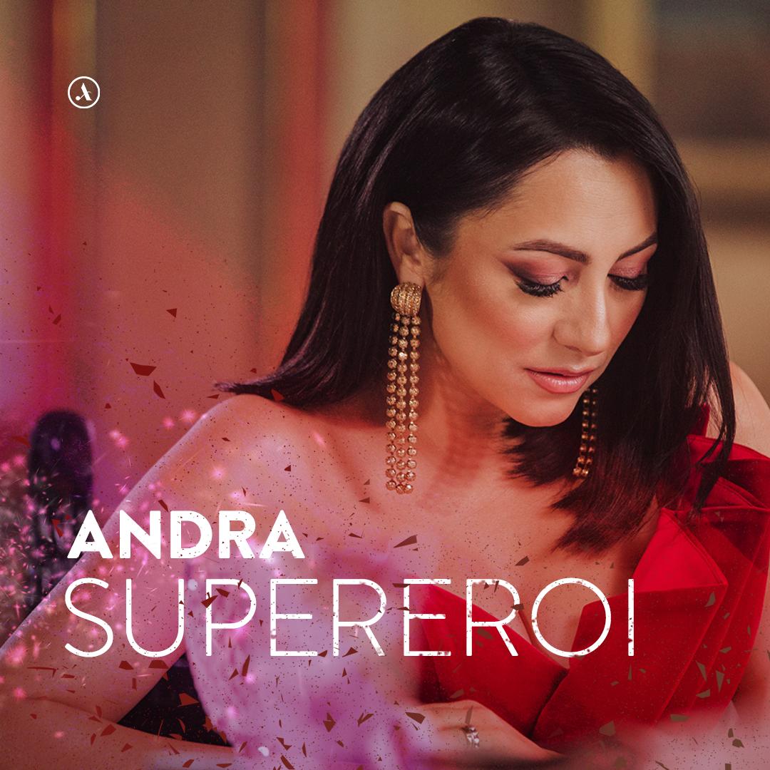 """În luna iubirii, Andra lansează single-ul """"Supereroi"""""""