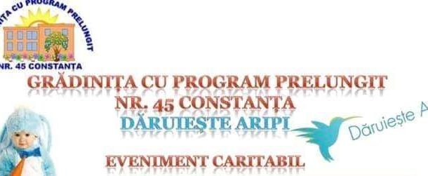 "Gradinita 45 Constanta ""Daruieste aripi"""