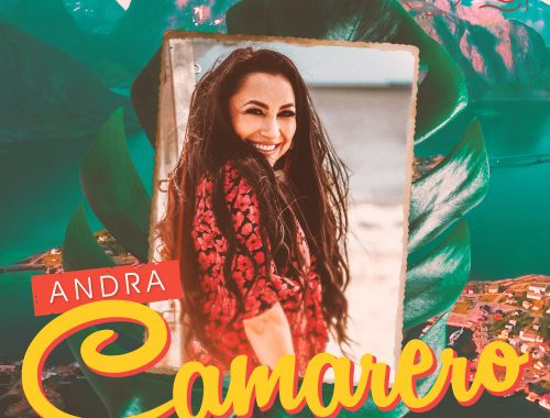 Andra dă startul verii cu o nouă colaborare internațională – CAMARERO – featuringDescemer Bueno