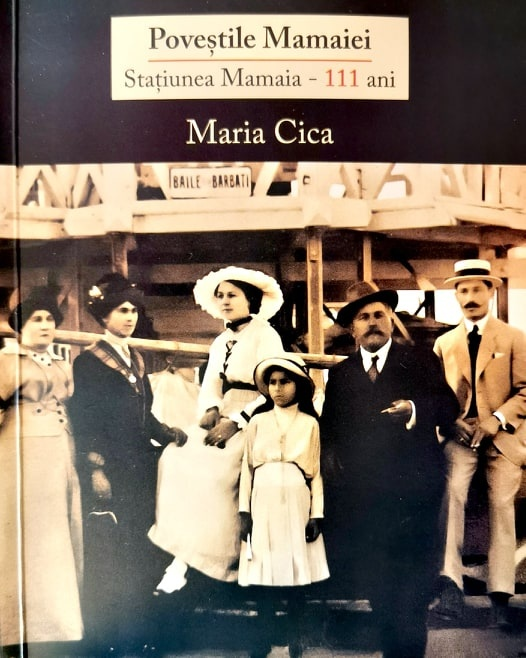 """Lansare carte – Maria Cica, """"Poveștile Mamaiei. Stațiunea Mamaia-111 ani"""""""